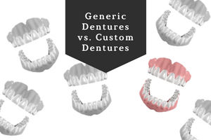 generic dentures vs custom dentures image