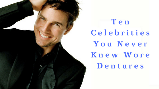 Ten Celebrities You Never Knew Wore Dentures