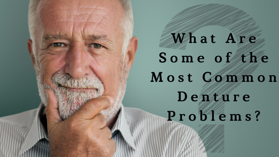 What Are Some of the Most Common Denture Problems