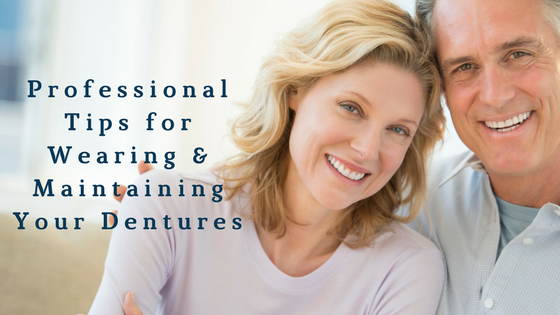 9 Professional Tips for Wearing & Maintaining Your Dentures
